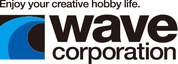 Enjoy your creative hobby life. WAVE CORPORATION
